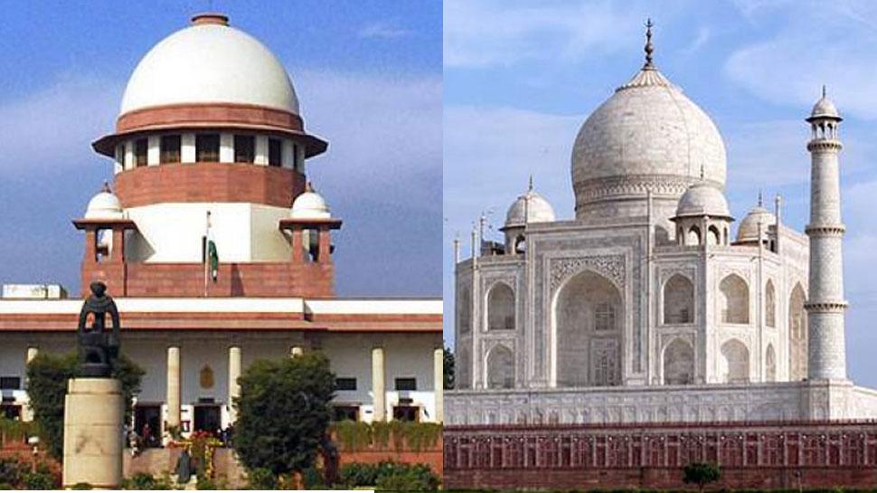 ताजमहल को लेकर सुप्रीम कोर्ट की तल्ख टिप्पणी, 'या तो सरकार संरक्षित करे या ढहा दे'