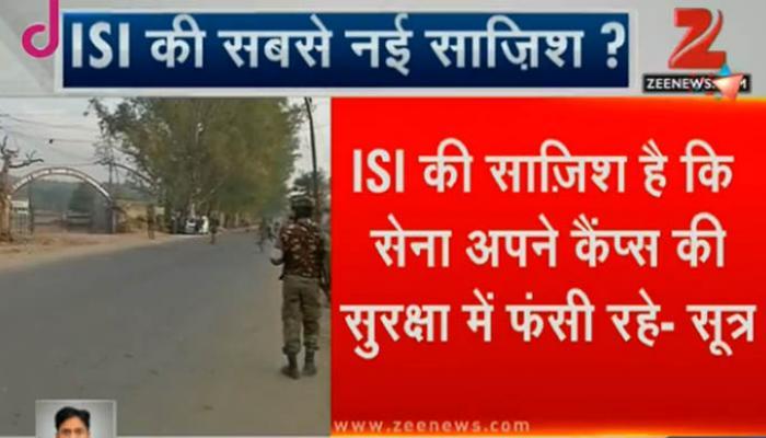सेना के कैंपों को जानबूझकर निशाना बना रहा है ISI, रच रहा आतंकी हमलों की साजिश